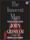 The Innocent Man: Murder and Injustice in a Small Town (Audio) - John Grisham, Craig Wasson