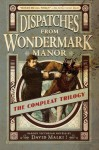Dispatches From Wondermark Manor - David Malki