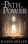 The Path to Power (The Tarnished Crown Quintet #1) - Karen Miller
