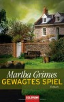 Gewagtes Spiel Roman - Martha Grimes, Sigrid Ruschmeier