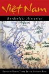 Viet Nam: Borderless Histories - Nhung Tuyet Tran, Anthony Reid