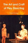 The Art and Craft of Play Directing - David Stevens
