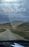 Spiral Jetta: A Road Trip through the Land Art of the American West - Erin Hogan