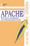 Apache Web Server Installation And Administration Guide - Gordon McComb