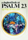 Shepherd Looks At Psalm 23, A - W. Phillip Keller