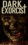 Dark Exorcist - Tim Miller