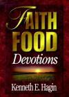 Faith Food: Devotions - Kenneth E. Hagin