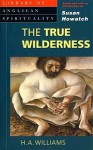 The True Wilderness - H.A. Williams