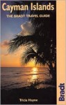 Cayman Islands: The Bradt Travel Guide - Tricia Hayne