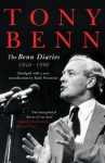 The Benn Diaries: 1940-1990 - Tony Benn, Ruth Winstone