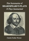 Plot Summaries of Shakespeare's Plays: 35 Plays Summarized - Charles Dudley Warner