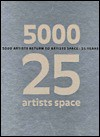 5000 Artists Return To Artists Space: 25 Years - Claudia Gould
