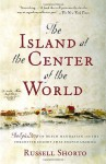 The Island at the Center of the World: The Epic Story of Dutch Manhattan and the Forgotten Colony That Shaped America - Russell Shorto