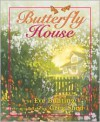 Butterfly House - Eve Bunting, Greg Shed
