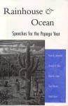 Rainhouse and Ocean: Speeches for the Papago Year - Ruth Murray Underhill, Baptisto Lopez, Jose Pancho, David Lopez