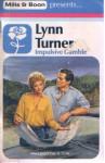 Impulsive Gamble - Lynn Turner