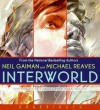 InterWorld (Audio) - Christopher Evan Welch, Neil Gaiman