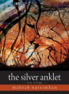 The Silver Anklet: Tara Trilogy - Mahtab Narsimhan