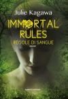 Immortal rules. Regole di sangue - Julie Kagawa, Sara Brambilla