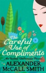 The Careful Use of Compliments (The Isabel Dalhousie novels, #4) - Alexander McCall Smith