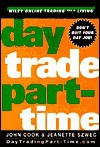 Day Trade Part-Time - John Cook