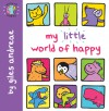 My Little World of Happy - Giles Andreae