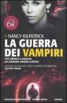 La guerra dei vampiri - Nancy Kilpatrick, Alessandro Pilo