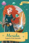 Disney Princess: Merida: The Legend of the Emerald (Disney Princess Early Chapter Books) - Megan Bryant Disney Book Group, Disney Storybook Art Team