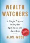 Wealth Watchers - Alice Wood, Glenn Rifkin