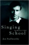 Singing School: The Making of a Poet - Jon Stallworthy