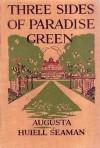 Three Sides of Paradise Green - Augusta Huiell Seaman