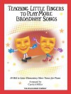 Teaching Little Fingers to Play More Broadway Songs: 10 Piano Solos with Optional Teacher Accompaniments - Carolyn Miller