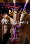 Binding the Baroness - Em Brown