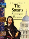 The Stuarts (History Of Britain) - Andrew Langley