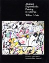 Abstract Expressionist Painting in America - William C. Seitz, Dore Ashton, Robert Motherwell