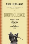 Nonviolence: Twenty-five Lessons from the History of a Dangerous Idea - Mark Kurlansky, Dalai Lama XIV