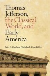 Thomas Jefferson, the Classical World, and Early America - Peter S. Onuf, Nicholas Cole