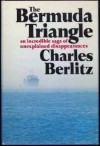The Bermuda Triangle: An Incredible Saga of Unexplained Disappearances - Charles Frambach Berlitz