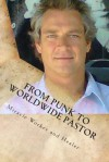 From Punk to Worldwide Pastor Miracle Worker and Healer - Joseph Edward Anderson Jr., Jack Holland