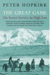 The Great Game: On Secret Service in High Asia - Peter Hopkirk