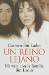Un Reino Lejano / Inside The Kingdom: My Life in Saudi Arabia (Spanish Edition) - Carmen Bin Ladin