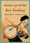 Arroz con leche/Rice Pudding: Un poema para cocinar/A Cooking Poem - Jorge Argueta, Fernando Vilela