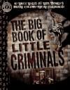 The Big Book of Little Criminals - George Hagenauer