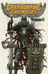 The Barrows: The Gryphonpike Chronicles Omnibus - Annie Bellet
