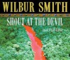 Shout at the Devil [Sound Recording] - Wilbur Smith, Julian Glover