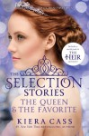 The Selection Stories: The Queen & The Favorite - Kiera Cass