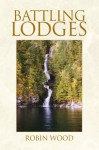 Battling Lodges - Robin Wood