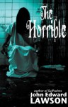 The Horrible - John Edward Lawson