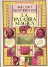 La Palabra Mágica - Augusto Monterroso