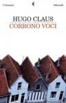Corrono voci (I narratori) (Italian Edition) - Hugo Claus, E. Svaluto Moreolo